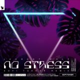 Laurent Wolf – No Stress (Sofi Tukker Remix)