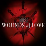 Ours – Wounds Of Love