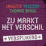 Lauwtje, Kevcody, Thomas Berge – Zij Maakt Het Verschil (Verspijkerd)