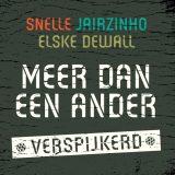 Snelle, Jairzinho & Elske DeWall – Meer Dan Een Ander (Verspijkerd)