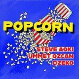 Steve Aoki ft. Ummet Ozcan & Dzeko – Popcorn