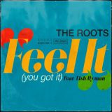 The Roots Ft. Tish Hyman – Feel It (You Got It)