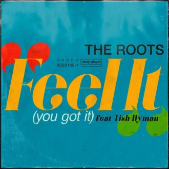 The Roots Ft. Tish Hyman - Feel It (You Got It)