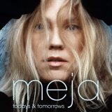 Meja – Todays And Tomorrows