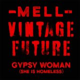 Mell & Vintage Future – Gypsy Woman (She Is Homeless)