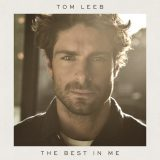 Tom Leeb – The Best In Me