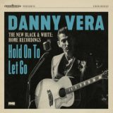 Danny Vera – Hold On To Let Go