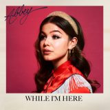 Abbey – While I'm Here