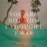 Sondre Lerche – You Are Not Who I Thought I Was
