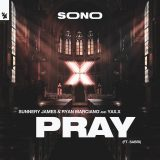 Sunnery James & Ryan Marciano ft. YAX.X & Sabri – Pray