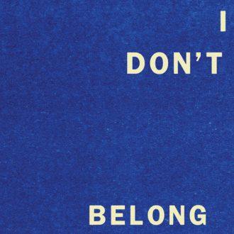 I Don't Belong