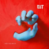 EUT – Had Too Much