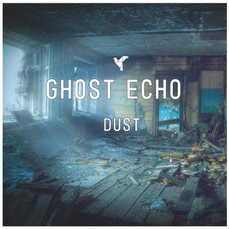 Ghost Echo - Dust