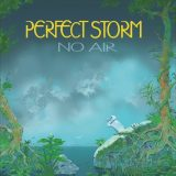 Perfect Storm – No Air