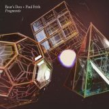 Bear's Den + Paul Frith – Fuel On The Fire