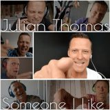 Julian Thomas – Someone I Like