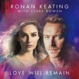 Ronan Keating & Clare Bowen – Love Will Remain