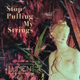 LUMEN – Stop Pulling My Strings