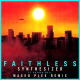 Faithless ft. Nathan Ball – Synthesizer (Maceo Plex Remix)