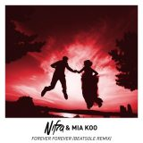 Nifra ft. Mia Koo – Forever Forever (Beatsole Remix)