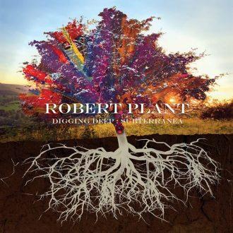 Robert Plant – Digging Deep: Subterranea