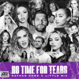 Nathan Dawe & Little Mix – No Time For Tears