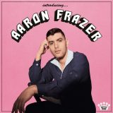 Aaron Frazer – If I Got It (Your Love Brought It)