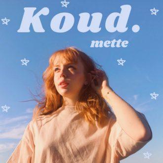 Mette - Koud