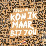 Big 2 & Ali B – Kon Ik Maar Bij Jou