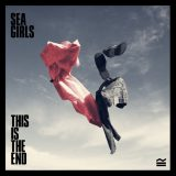 Sea Girls – This Is The End