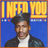 Jon Batiste – I NEED YOU