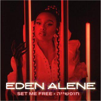 Eden Alene - Set Me Free