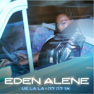 Eden Alene - Ue La La