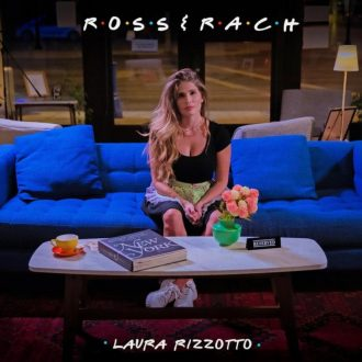 Laura Rizzotto - Ross & Rach