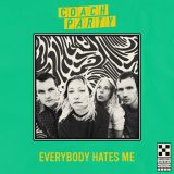 Coach Party – Everybody Hates Me