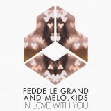 Fedde Le Grand – In Love With You