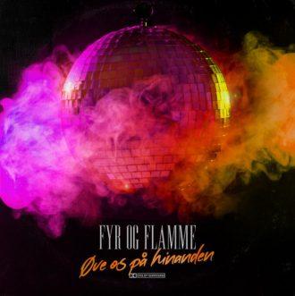 Fyr & Flamme - Øve Os På Hinanden