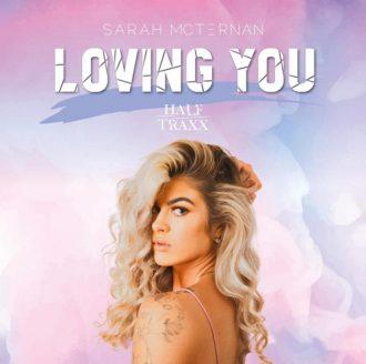 Sarah McTernan ft. HalfTraxx - Loving You