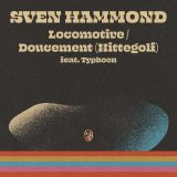 Sven Hammond ft. Typhoon – Locomotive – Doucement (Hittegolf)