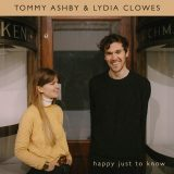 Tommy Ashby & Lydia Clowes – Happy Just To Know