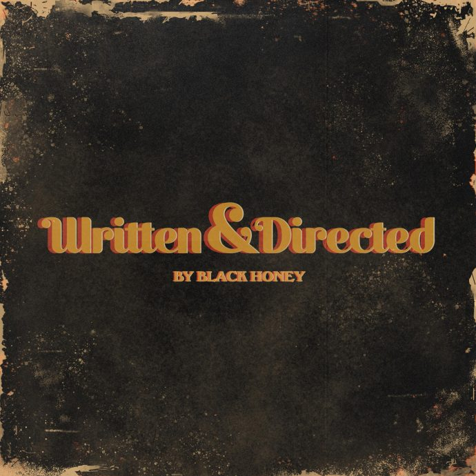 Written & Directed - Black Honey