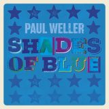 Paul Weller – Shades Of Blue