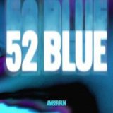 Amber Run – 52 Blue