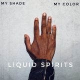 Liquid Spirits – My Shade My Color