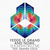 Fedde Le Grand & NOME ft. Amanda Collis – Sucker For Love