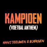 Hans Teeuwen & Bjørgen – Kampioen (Voetbal Anthem)