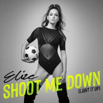 Shoot Me Down (Light It Up)