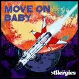 The Allergies – Move On Baby