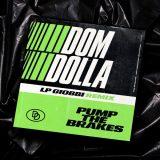 Dom Dolla – Pump The Brakes (LP Giobbi Remix)