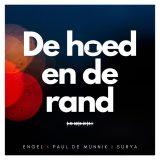 Engel ft. Paul de Munnik & Surya – De Hoed En De Rand